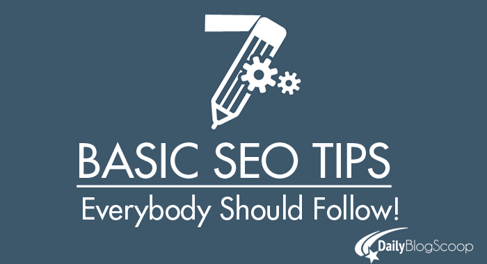 Top 7 basic seo tips everybody should follow