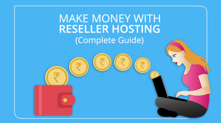 Earn Money Online with Reseller Hosting Program